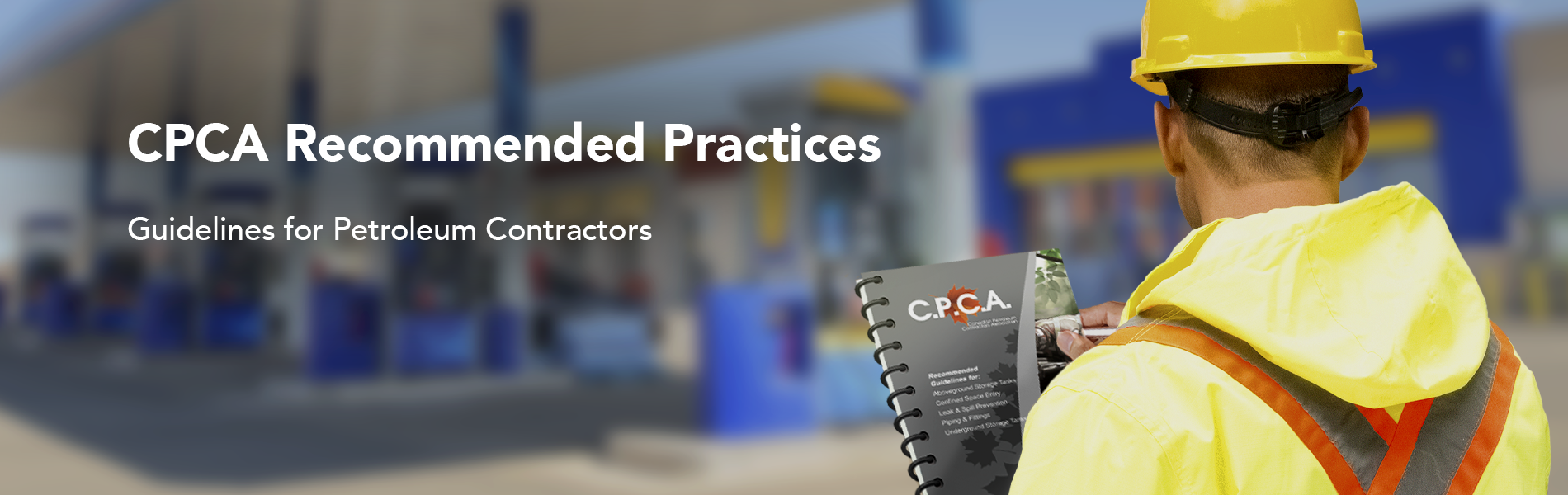 CPCA Recommended Practices guidelines for Petroleum Contractors
